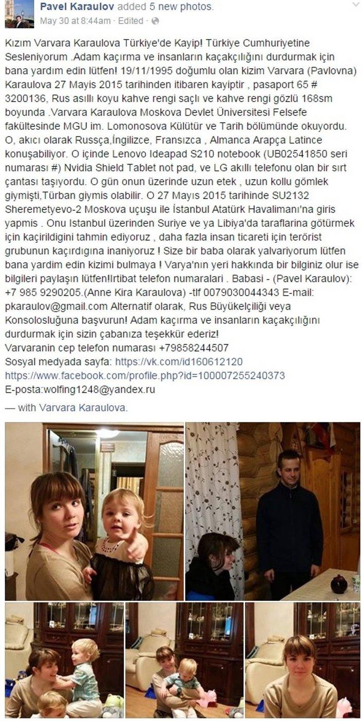 Facebook üzerinden pek çok dilde yardım çağrısı yapan Karaulova'nın ailesi, 27 Mayıs günü kayıplara karışan kızlarının radikal İslamcılar tarafından beyni yıkanarak Türkiye'ye gittiğini düşünüyor.