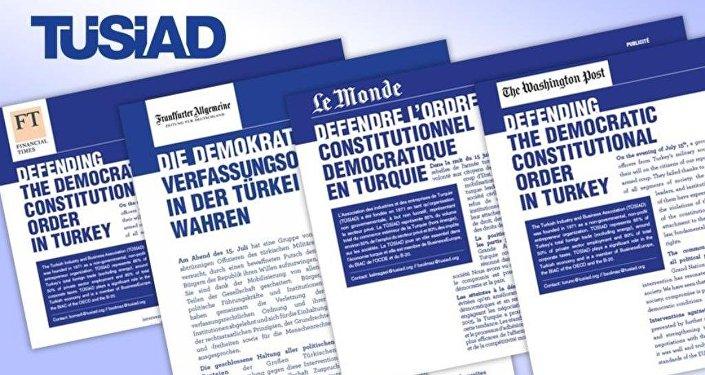 TÜSİAD, FETÖ'nün darbe girişiminin ardından ABD, Almanya, Fransa ve İngiltere'nin önemli gazetelerinde 'Türkiye'de Demokratik Anayasal Düzeni Korumak' başlıklı bir ilan yayınladı.
