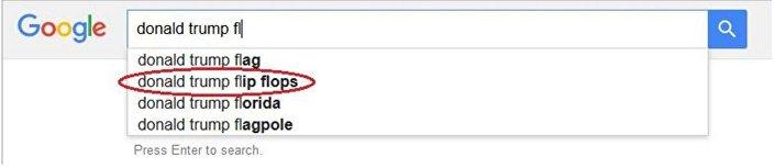 Google, 'Donald Trump flip flop' öbeğini önermelerinden çıkarmadı.