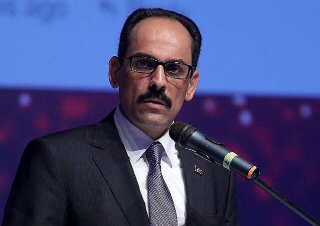 Cumhurbaşkanlığı Sözcüsü İbrahim Kalın